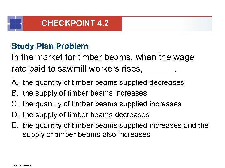 CHECKPOINT 4. 2 Study Plan Problem In the market for timber beams, when the