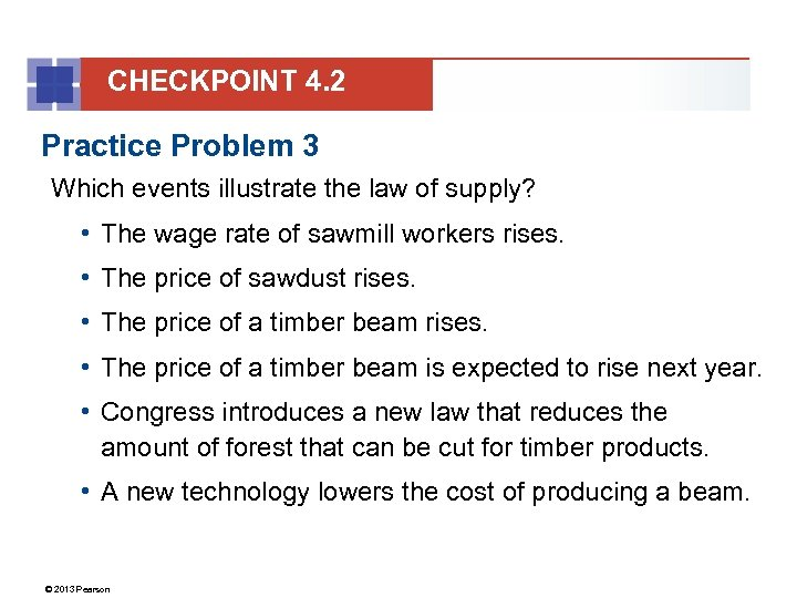 CHECKPOINT 4. 2 Practice Problem 3 Which events illustrate the law of supply? •