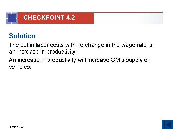 CHECKPOINT 4. 2 Solution The cut in labor costs with no change in the