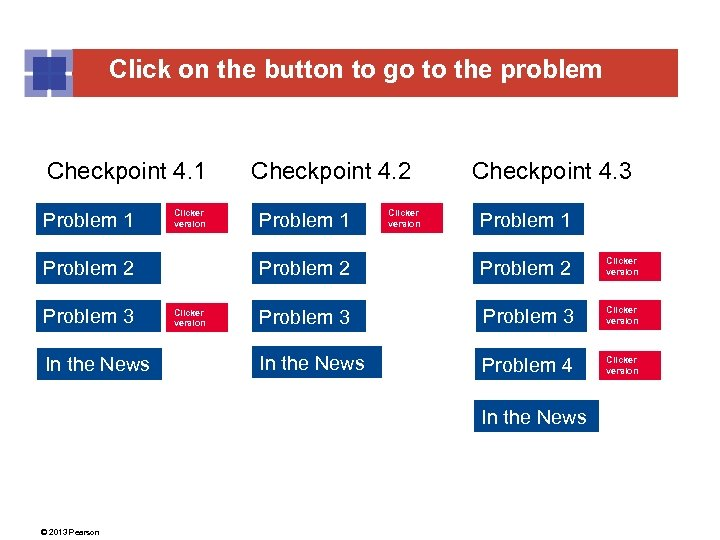 Click on the button to go to the problem Checkpoint 4. 1 Problem 1
