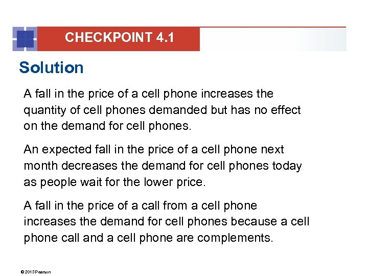 CHECKPOINT 4. 1 Solution A fall in the price of a cell phone increases