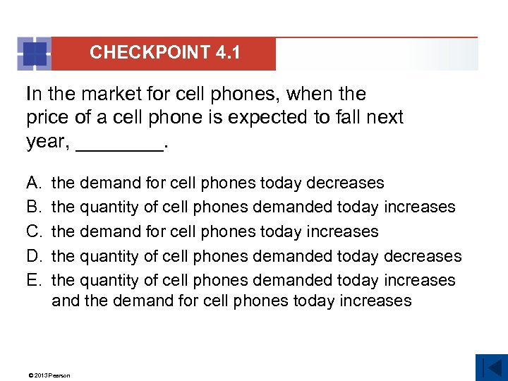 CHECKPOINT 4. 1 In the market for cell phones, when the price of a