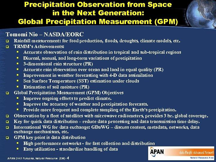 Precipitation Observation from Space in the Next Generation: Global Precipitation Measurement (GPM) Tomomi Nio