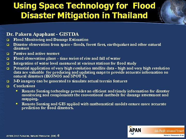 Using Space Technology for Flood Disaster Mitigation in Thailand Dr. Pakorn Apaphant - GISTDA