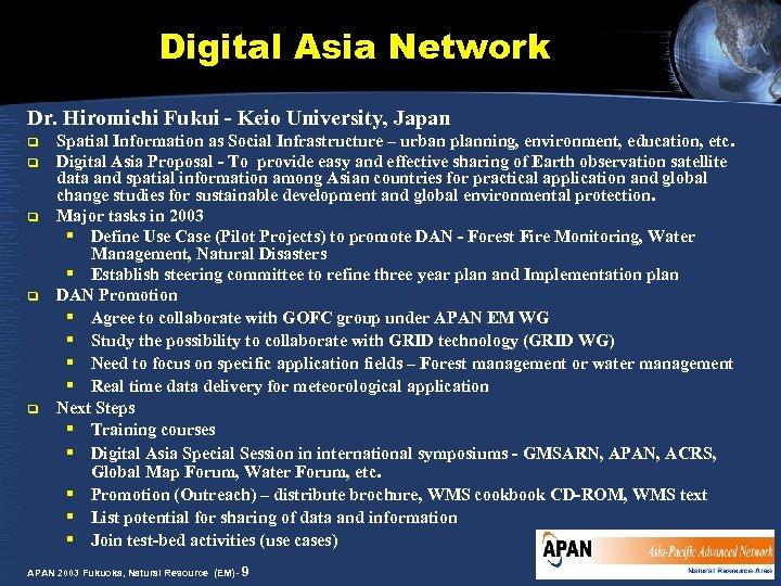 Digital Asia Network Dr. Hiromichi Fukui - Keio University, Japan q q q Spatial