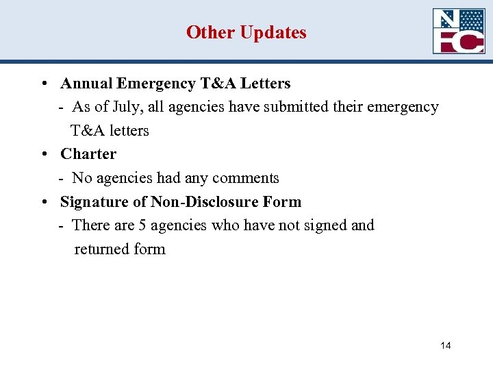 Other Updates • Annual Emergency T&A Letters - As of July, all agencies have
