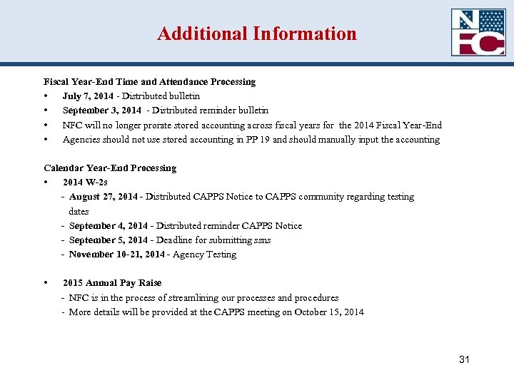 Additional Information Fiscal Year-End Time and Attendance Processing • July 7, 2014 - Distributed