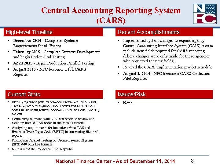 Central Accounting Reporting System (CARS) High-level Timeline Recent Accomplishments • December 2014 - Complete