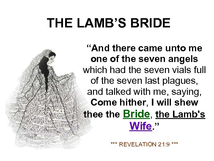 """THE LAMB'S BRIDE """"And there came unto me one of the seven angels which"""
