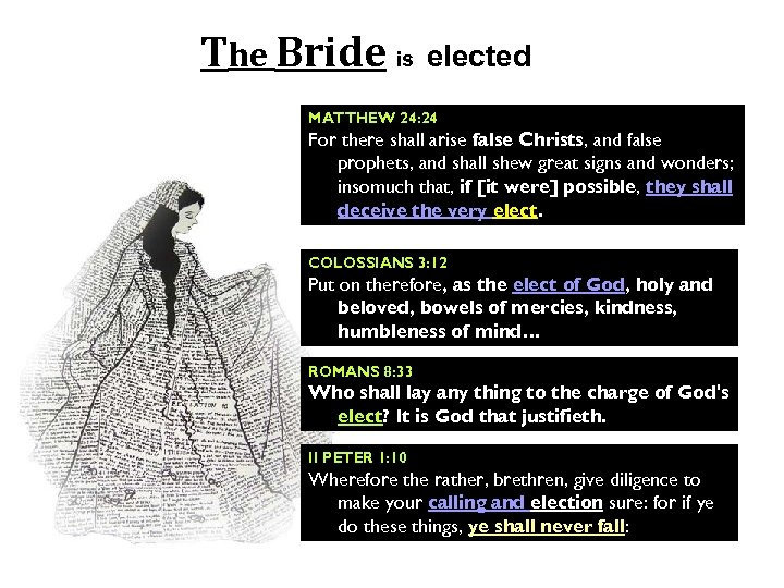 The Bride is elected MATTHEW 24: 24 For there shall arise false Christs, and