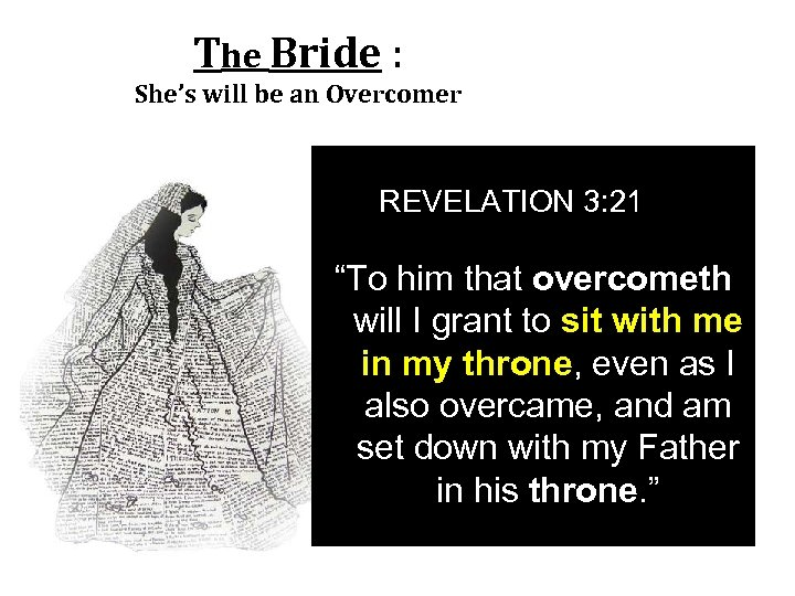 """The Bride : She's will be an Overcomer REVELATION 3: 21 """"To him that"""