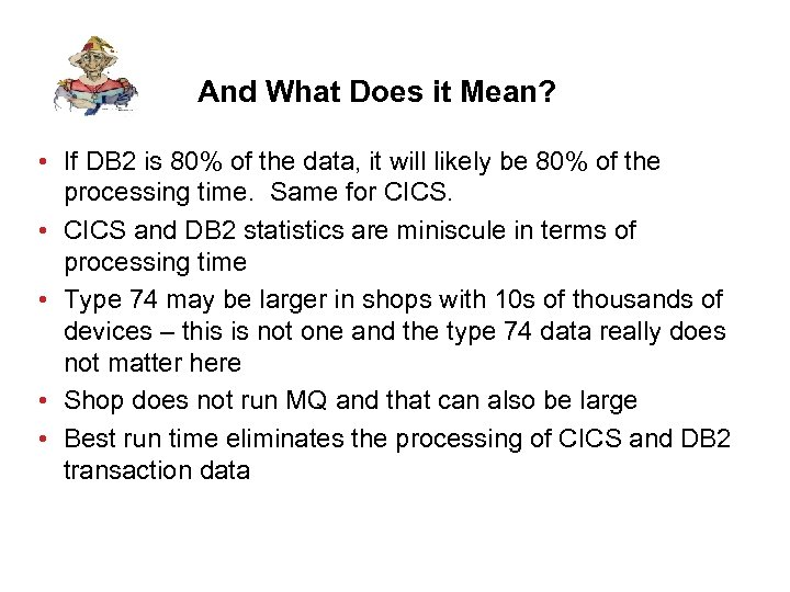 And What Does it Mean? • If DB 2 is 80% of the data,