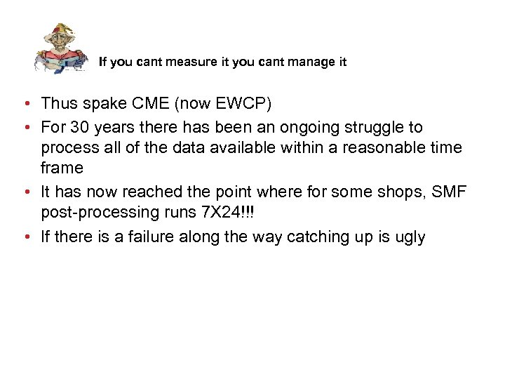 If you cant measure it you cant manage it • Thus spake CME (now