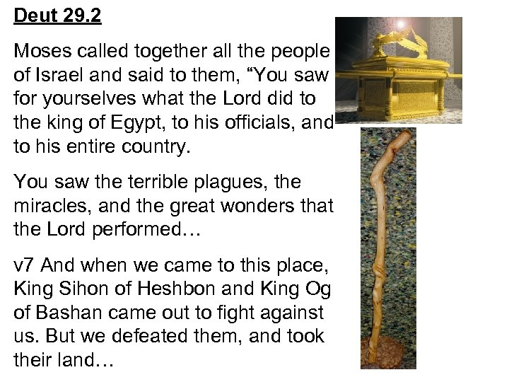 Deut 29. 2 Moses called together all the people of Israel and said to