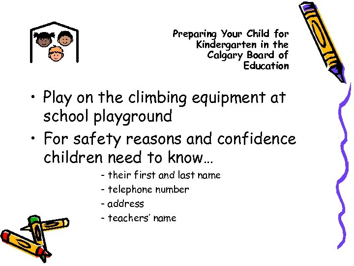 Preparing Your Child for Kindergarten in the Calgary Board of Education • Play on