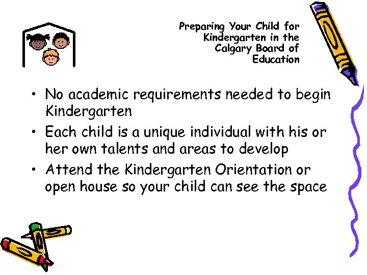 Preparing Your Child for Kindergarten in the Calgary Board of Education • No academic