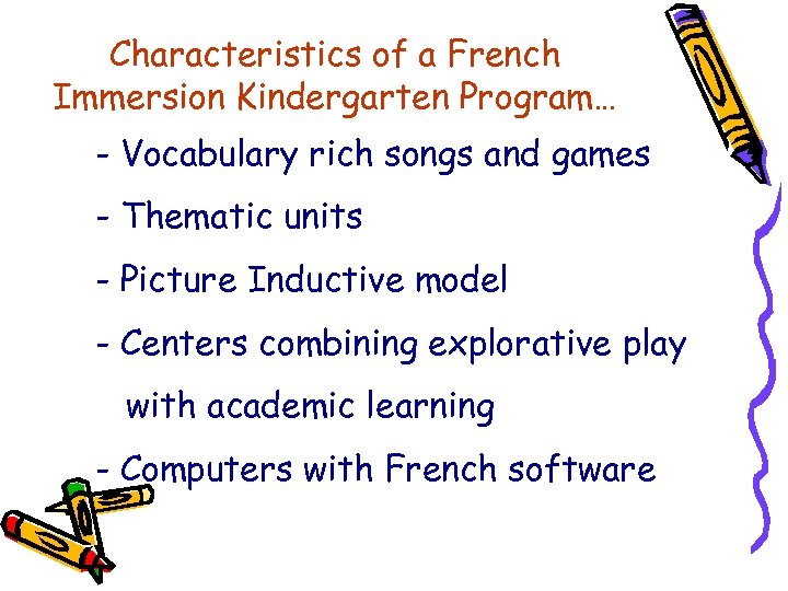 Characteristics of a French Immersion Kindergarten Program… - Vocabulary rich songs and games -