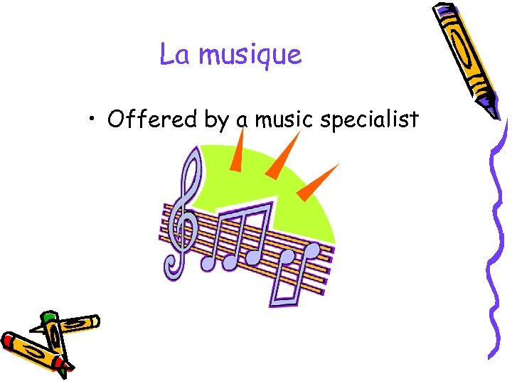 La musique • Offered by a music specialist