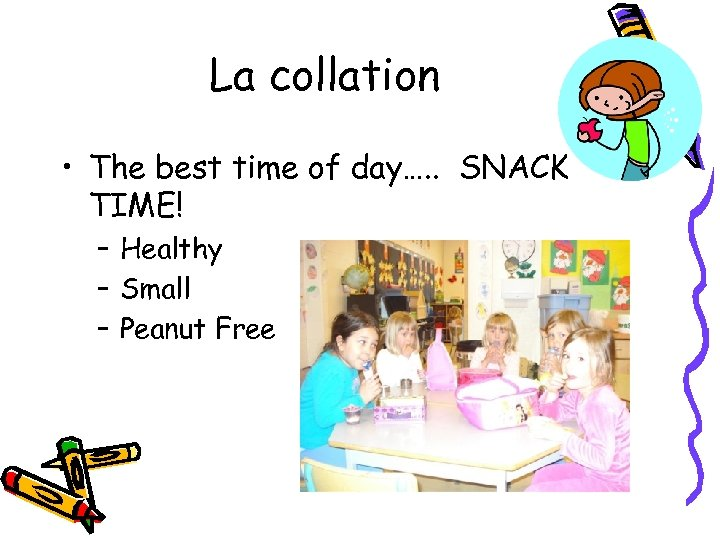 La collation • The best time of day…. . SNACK TIME! – Healthy –