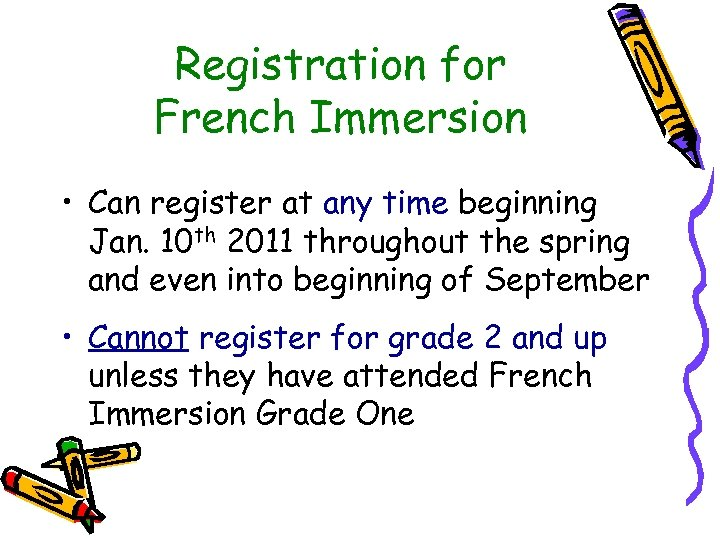 Registration for French Immersion • Can register at any time beginning Jan. 10 th