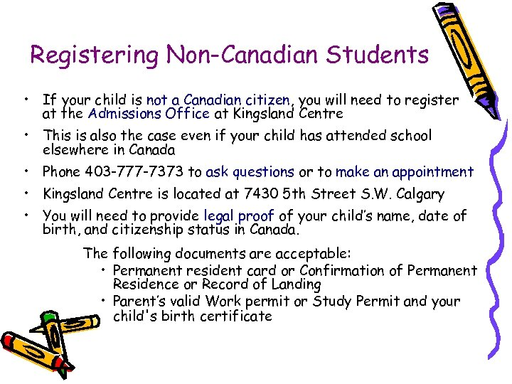 Registering Non-Canadian Students • If your child is not a Canadian citizen, you will