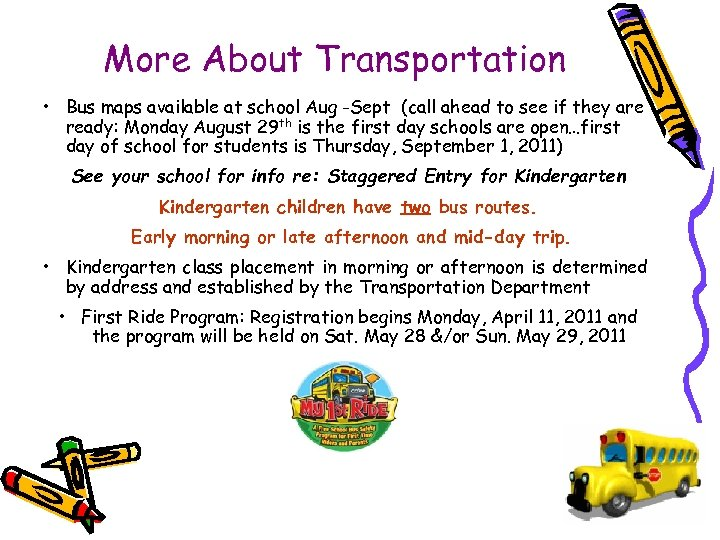 More About Transportation • Bus maps available at school Aug -Sept (call ahead to