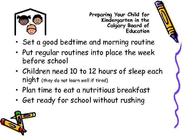 Preparing Your Child for Kindergarten in the Calgary Board of Education • Set a