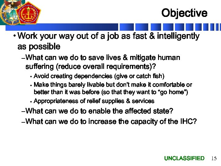 Objective • Work your way out of a job as fast & intelligently as