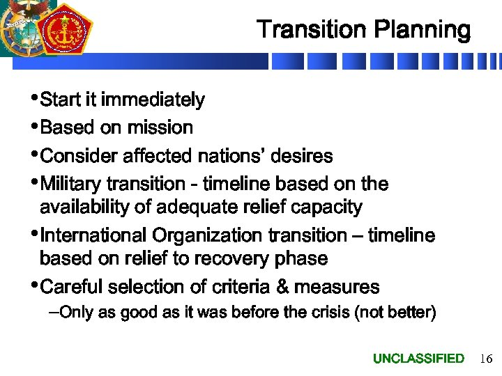 Transition Planning • Start it immediately • Based on mission • Consider affected nations'