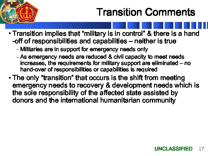 """Transition Comments • Transition implies that """"military is in control"""" & there is a"""