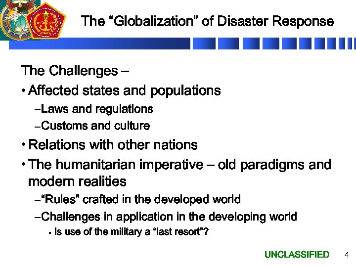 """The """"Globalization"""" of Disaster Response The Challenges – • Affected states and populations –"""