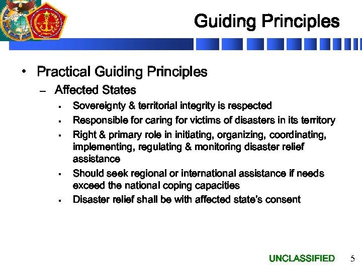 Guiding Principles • Practical Guiding Principles – Affected States § § § Sovereignty &