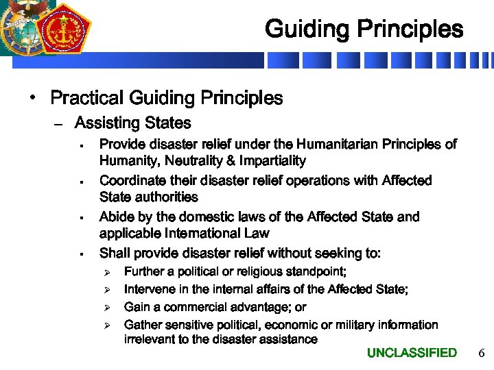 Guiding Principles • Practical Guiding Principles – Assisting States § § Provide disaster relief
