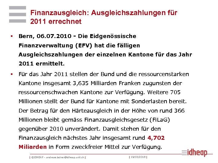 Finanzausgleich: Ausgleichszahlungen für 2011 errechnet § Bern, 06. 07. 2010 - Die Eidgenössische Finanzverwaltung
