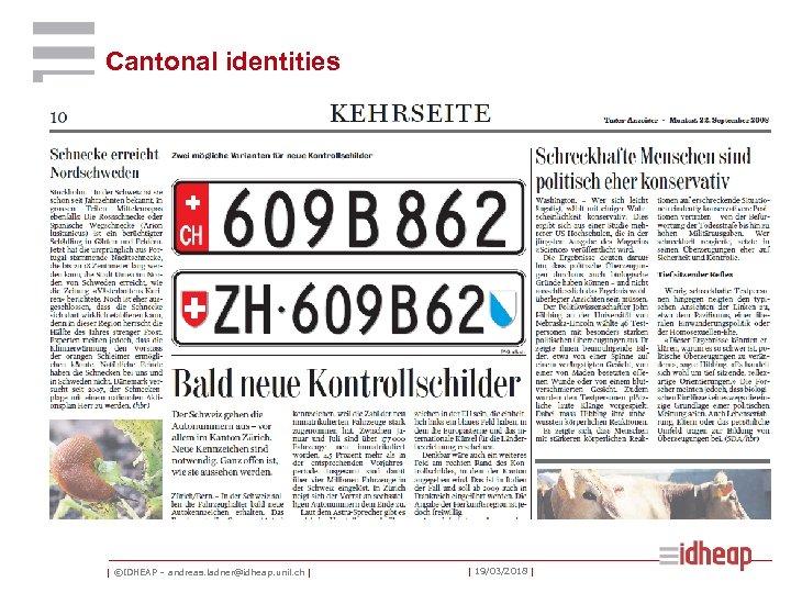 Cantonal identities   ©IDHEAP – andreas. ladner@idheap. unil. ch     19/03/2018  