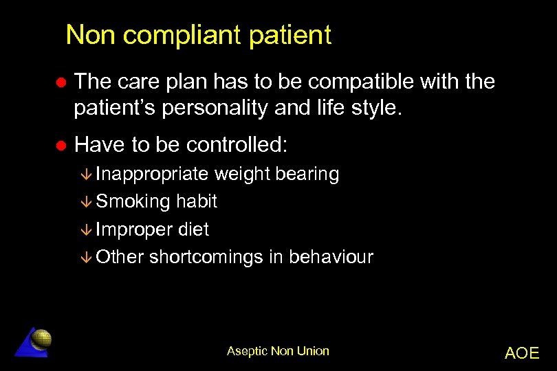 Non compliant patient l The care plan has to be compatible with the patient's