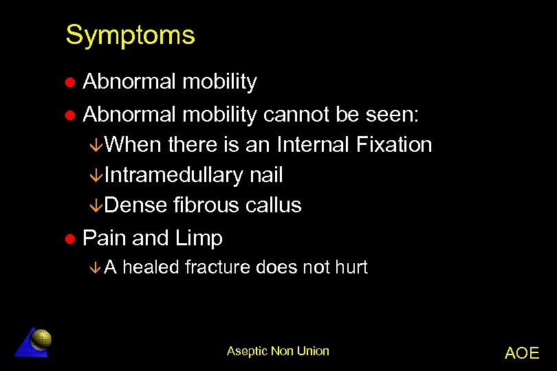 Symptoms Abnormal mobility l Abnormal mobility cannot be seen: âWhen there is an Internal