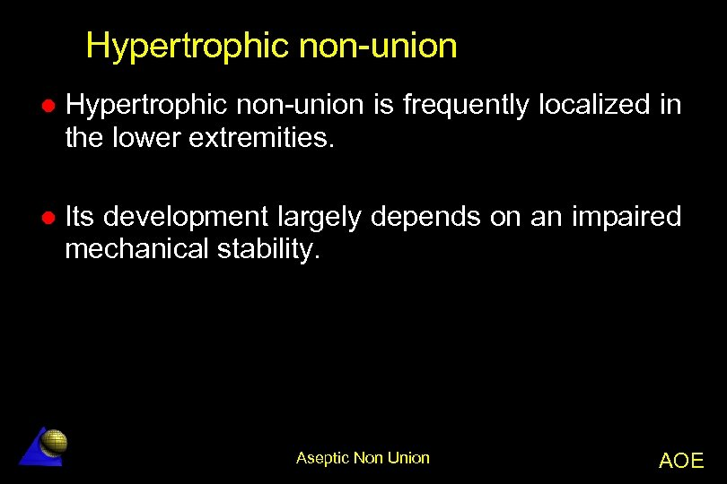 Hypertrophic non-union l Hypertrophic non-union is frequently localized in the lower extremities. l Its