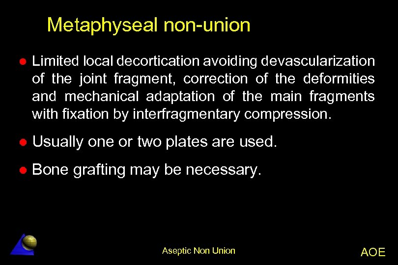 Metaphyseal non-union l Limited local decortication avoiding devascularization of the joint fragment, correction of