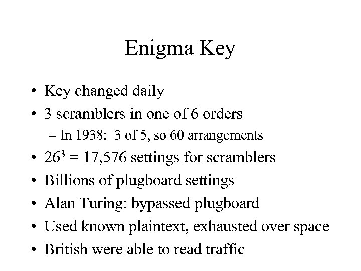 Enigma Key • Key changed daily • 3 scramblers in one of 6 orders