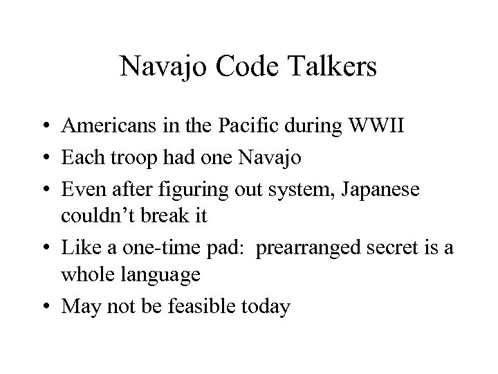 Navajo Code Talkers • Americans in the Pacific during WWII • Each troop had