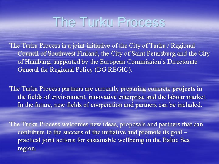 The Turku Process is a joint initiative of the City of Turku / Regional