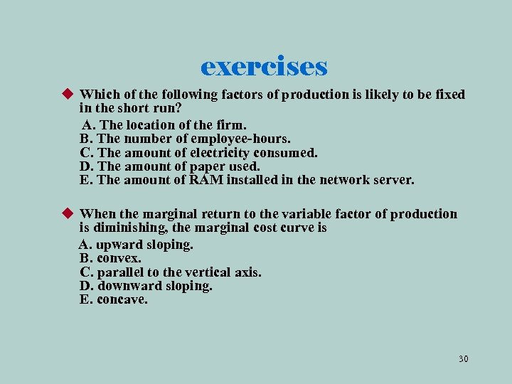 exercises u Which of the following factors of production is likely to be fixed