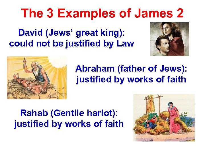 The 3 Examples of James 2 David (Jews' great king): could not be justified