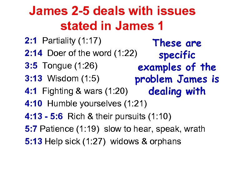 James 2 -5 deals with issues stated in James 1 2: 1 Partiality (1: