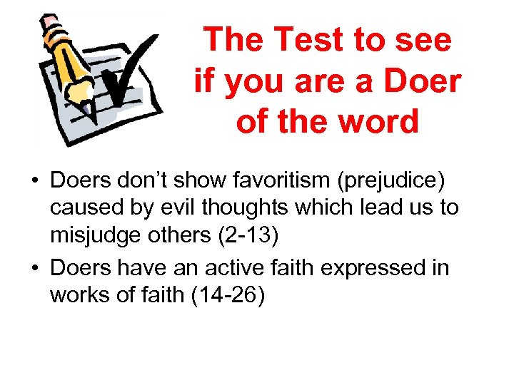 The Test to see if you are a Doer of the word • Doers