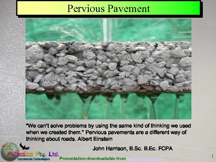 """Pervious Pavement """"We can't solve problems by using the same kind of thinking we"""