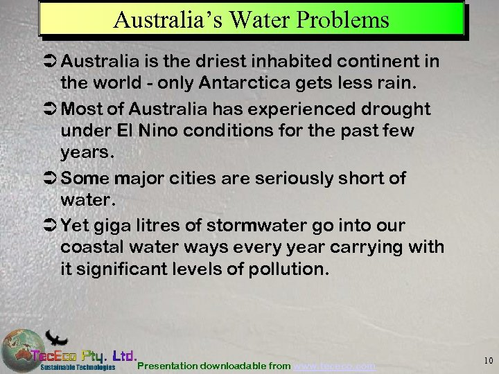 Australia's Water Problems Ü Australia is the driest inhabited continent in the world -