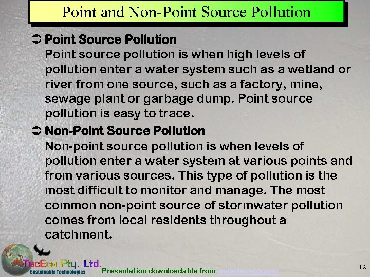 Point and Non-Point Source Pollution Ü Point Source Pollution Point source pollution is when
