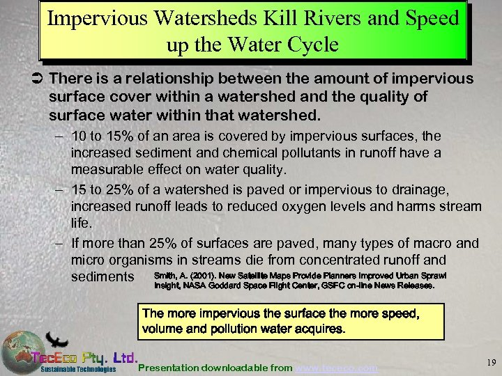 Impervious Watersheds Kill Rivers and Speed up the Water Cycle Ü There is a
